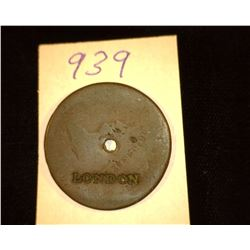 "939.Worn Smooth Large Cent Center Holed and Counter marked ""London"""
