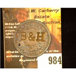 "984.1843 U.S. Large Cent, c/s ""B & H"", holed. Listed in Brunk catalog."
