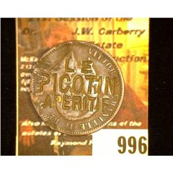 "996.1800 era Italian Copper 10 Centimes c/s ""Le/Picotin/Aperitif"", 'Doc' states it is an advertising"