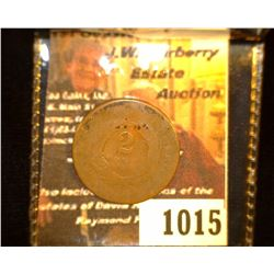 "1015.         1867? U.S. Two Cent Piece, c/s ""P.J. Clark""."