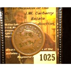 "1025.         1856 U.S. Large Cent c/s ""L.N.B."" three times on obv., and ""GUN WORKS"" onm the reverse"