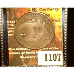 "1107.         1802 U.S. Large Cent c/s obv. & rev. ""M"". Montserrat, holed."