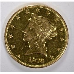1876-CC $10 GOLD LIBERTY, AU/BU  VERY RARE MINTAGE 4,696 NONE GRADED OVER AU-58