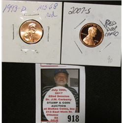 1993 D MS68 Red & 2007 S PR70 Deep Cameo Lincoln Cents.