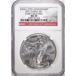 2011 25th ANNIVERSARY AMERICAN SILVER EAGLE, NGC MS-70 EARLY RELEASES