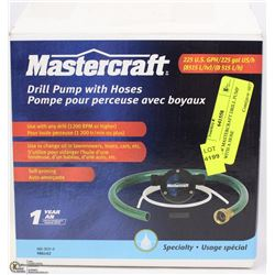 NEW MASTERCRAFT DRILL PUMP WITH A HOSE