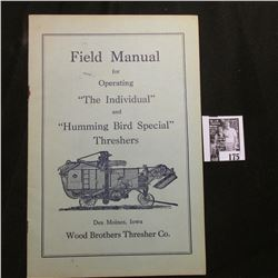 """Field Manual for Operating ""The Individual"" and ""Humming Bird Special"" Threshers Des Moines, Iowa W"