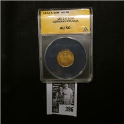 1872 A Prussia Germany Gold 10 Mark, ANACS slabbed AU 50.
