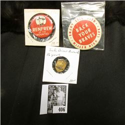 """Back Your Braves Enjoy Life With Miller High Life"" Pin-back; ""Renfrew/of the/Mounted"" Pin-back; & """