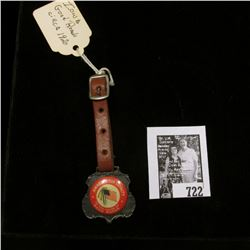 "Circa 1920 Watch Fob ""Dedicated for Loyalty to the Cause of Good Roads"", comes with leather strap."
