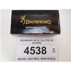 BROWNING RIFLE CAL 270, 30-06 SPRG