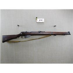 LEE ENFIELD , MODEL: NO 1 MK III * , CALIBER: 303 BR