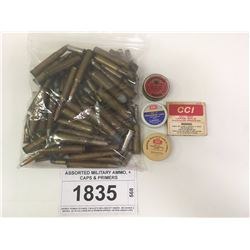 ASSORTED MILITARY AMMO, + CAPS & PRIMERS