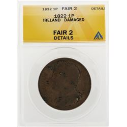 1822 1 Penny Ireland Damaged Coin ANACS Fair 2 Details