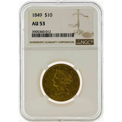 1849 $10 Liberty Head Eagle Gold Coin NGC AU53