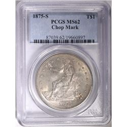1875-S TRADE DOLLAR PCGS MS62 CHOP MARK; WHITE