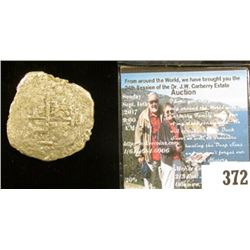 "1715 ""La Capitana"" Silver Eight Reales from the ancient Shipwreck."