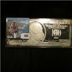 2001 Reproduction of a $100 Federal Reserve Note in .999 Fine Silver, encapsulated, weighs 125 grams