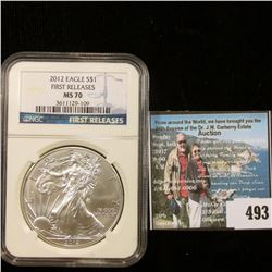 "2012 American Eagle Silver Dollar, NGC slabbed ""First Releases MS 70""."