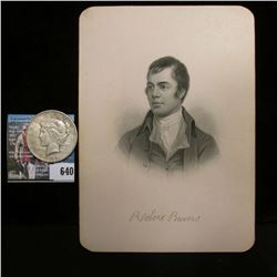 "Steel engraving of famous poet Robert Burns, 1759-1896, 5"" x 7""; & 1922 D U.S. Peace Silver Dollar,"