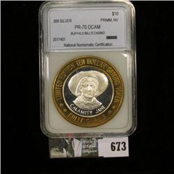 Limited Edition Ten Dollar Gaming Token slabbed by NNC. $10 Primm, NV PR-70 DCAM Buffalo Bill's Casi