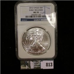 "2012 American Eagle NGC slabbed ""First Releases MS 70"" Silver Dollar .999 fine Silver One Ounce."