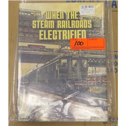 Book: When the Steam Railroads Electrified by William D. Middleton (Purchased for $50)