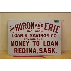 The Huron And Erie Porcelain Sign, Inc 1864, Loan And Savings, Money To Loan, Regina, SASK
