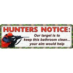 "10.5""x3.5"" TIN ""HUNTERS NOTICE: OUR TARGET.."" SIGN"