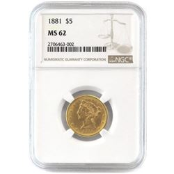 1881 $5 Liberty Gold. NGC Certified MS62.