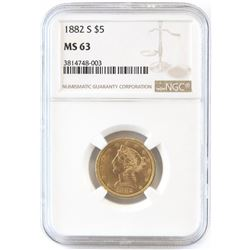1882 S $5 Liberty Gold. NGC Certified MS63.