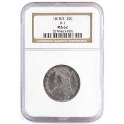 1818/5 Capped Bust Quarter - B-1. NGC Certified MS62.