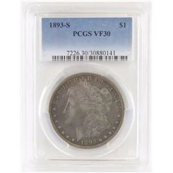 1893 S Morgan Dollar. PCGS Certified VF30.