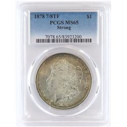 1878 7/8 TF Morgan Dollar - Strong. PCGS Certified MS65.