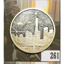 """July 4, 2004 Freedom Tower"" Silver 100 Mill Clad ""One Dollar We Will Never Forget"",  39mm, Proof."