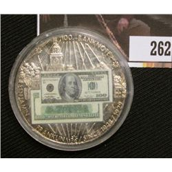 "$100 Banknote Coin ""Benjamin Franklin Since 1928/1929"", encapsulated."