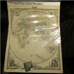 "1875 World Map-Eastern Hemisphere. 14"" x 17.5""; & 1922 D U.S. Peace Silver Dollar, EF."