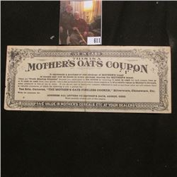 "1911 ""1/2c In Cash This is a Mother's Oats Coupon…3/4c Value in Mother's Cereals, Etc At Your Dealer"