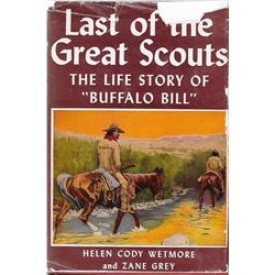 "The Last of the Great Scouts, the Life Story of ""Buffalo Bill"",Helen Cody Wetmore, Grosset & Dunlap,"