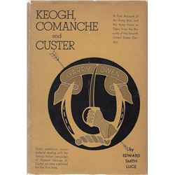 Keogh, Comanche and Custer,Edward Luce, Pub. by John Swift Co., Inc. in 1939: 1st, autographed, 438