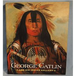 Dippie, et al, George Catlin & His Indian Gallery