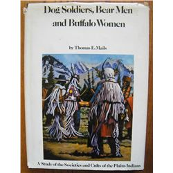 Dog Soldiers, Bear Men and Buffalo Women, Thomas Mails, pub. by Galahad Books, 1973, later ed., Illu