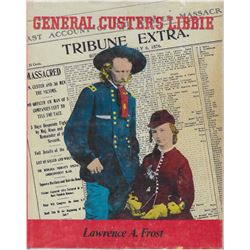 2 books: General Custer's Libbie by Lawrence Frost: Pub. by Superior Publishing Co., 1976: Illust. 1