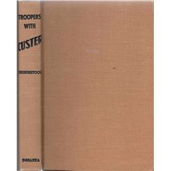 2 books: Troopers With Custer, E. A. Brininstool: Pub. by Bonanza Books, 1952: Illust., hard cover -