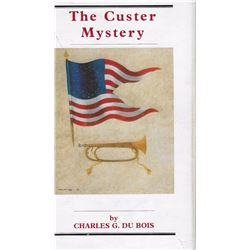 2 books: The Custer Mystery, Charles G. DuBois: Pub. by Upton & Sons, 1986: Illust., 1st, autographe