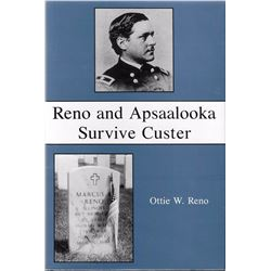 2 books: Reno and Apsaalooka Survive Custer,  Ottie W. Reno: Pub. by Cornwall Books, 1997: Illust.,