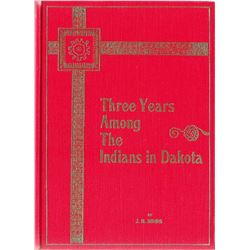 3 books: Three Years Among The Indians in Dakota,J. H. Drips, Pub. by SOL LEWIS 1974, reprint, hard