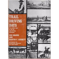 2 books: Trail Driving Days, Dee Brown and Martin Schmitt, 1952: Illust., 1st, hard cover with dj.,