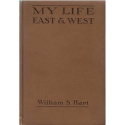 3 books: My Life East & West by William Hart, Pub. by Houghton Mifflin Co.,1929: Illust., 1st, hard