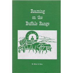 3 books: Roaming on the Buffalo Range, Nellie Noyce, Pub. -  Conrad Pub. Co., 1970, illust., 1st, fr